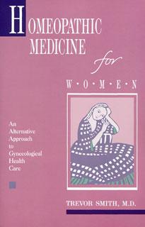 Homeopathic Medicine for Women/Trevor Smith