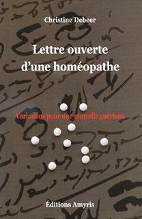Lettre ouverte d'une homéopathe/Christine Debeer