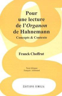 Pour une lecture de l'Organon de Hahnemann/Franck Choffrut