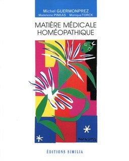 Matière Médicale Homéopathique/Michel Guermonprez
