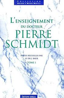 L'enseignement du Dr. Pierre Schmidt - Tome 1, Jacques Baur