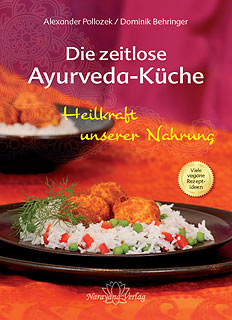 Die zeitlose Ayurveda-Küche/Alexander Pollozek / Dominik  Behringer