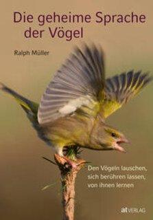 Die geheime Sprache der Vögel/Ralph Müller