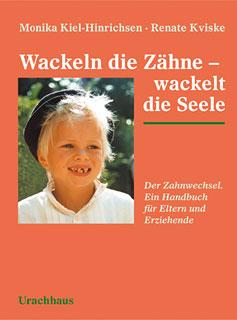Wackeln die Zähne - wackelt die Seele/Monika Kiel-Hinrichsen / Renate Kviske