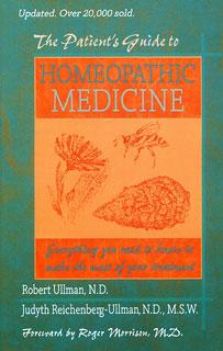 The Patient's Guide to Homeopathic Medicine/Judyth Reichenberg-Ullman / Robert Ullman