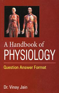 A Handbook of Physiology/Vinay Jain