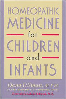 Homeopathic Medicine for Children and Infants/Dana Ullman