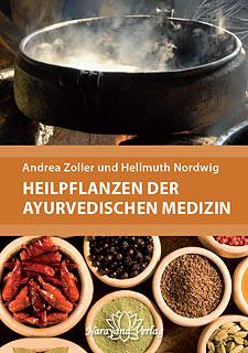 Heilpflanzen der Ayurvedischen Medizin/Andrea Zoller / Hellmuth Nordwig