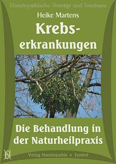 Krebserkrankungen - Die Behandlung in der Naturheilpraxis - 6CD's/Heike Martens