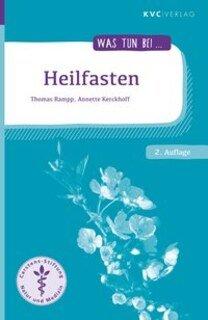 Was tun bei Heilfasten/Thomas Rampp / Annette Kerckhoff