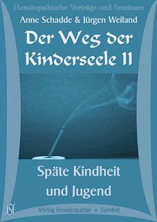 Der Weg der Kinderseele II - Späte Kindheit und Jugend - 10 CD's/Anne Schadde / Jürgen Weiland