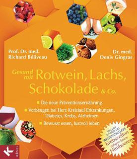 Gesund mit Rotwein, Lachs, Schokolade & Co./Richard Beliveau / Denis Gingras
