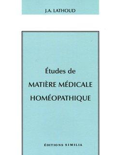 Etudes de matière médicale homéopathique, Joseph-Amédée Lathoud