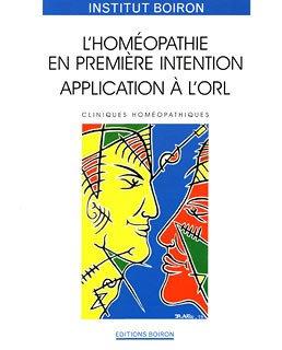 L'homéopathie en première intention : application à l'ORL, Institut Boiron