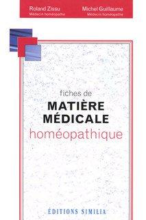 Fiches de matière médicale homéopathique/Roland Zissu / Michel Guillaume