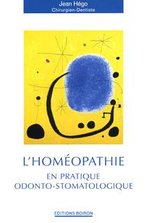 L'homéopathie en pratique odonto-stomatologique/Jean Hego