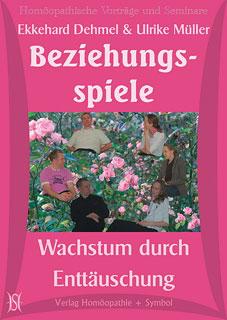 Beziehungsspiele - Wachstum durch Enttäuschung - 4 CD's/Ulrike Müller / Ekkehard Dehmel