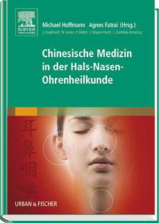 Chinesische Medizin in der Hals-Nasen-Ohrenheilkunde/Michael Hoffmann / Agnes Fatrai