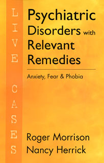 Psychiatric Disorders with Relevant Remedies - Live Cases, Roger Morrison / Nancy Herrick