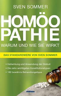 Homöopathie - Warum und wie sie wirkt/Sven Sommer