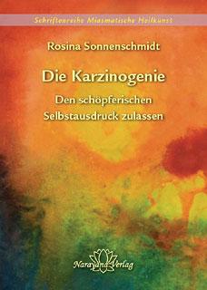 Die Karzinogenie - Den schöpferischen Selbstausdruck zulassen - Band 2, Rosina Sonnenschmidt