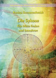 Die Sykose - Die Mitte finden und bewahren - Band 3, Rosina Sonnenschmidt
