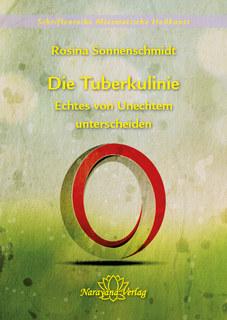 Die Tuberkulinie - Echtes von Unechtem unterscheiden - Band 4/Rosina Sonnenschmidt