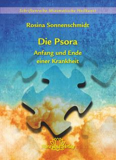 Die Psora - Anfang und Ende einer Krankheit - Band 5/Rosina Sonnenschmidt