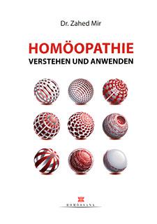 Homöopathie verstehen und anwenden/Zahed Mir