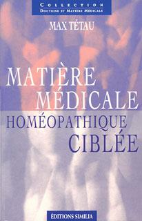 Matière médicale, homéopathique ciblée/Max Tétau