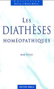 Les diathèses homéopathiques, Max Tétau