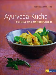 Ayurveda-Küche schnell und unkompliziert/Nicky Sitaram Sabnis