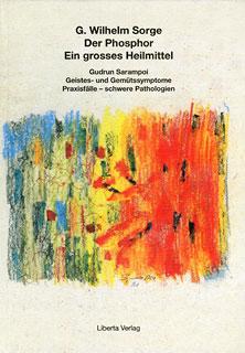 Der Phosphor - Ein großes Heilmittel/G. Wilhelm Sorge