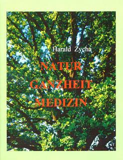 Natur Ganzheit Medizin/Harald Zycha