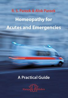 Homeopathy for Acutes and Emergencies/Alok Pareek / R.S. Pareek