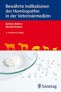 Bewährte Indikationen der Homöopathie in der  Veterinärmedizin, Barbara Rakow / Michael Rakow