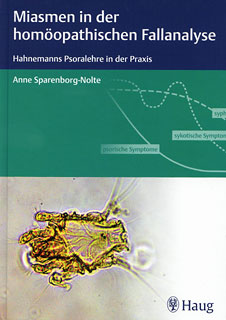 Miasmen in der homöopathischen Fallanalyse, Anne Sparenborg- Nolte