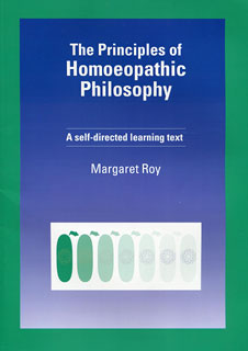 The Principles of Homoeopathic Philosophy/Margaret Roy