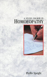 A Study Course in Homoeopathy/Phyllis Speight