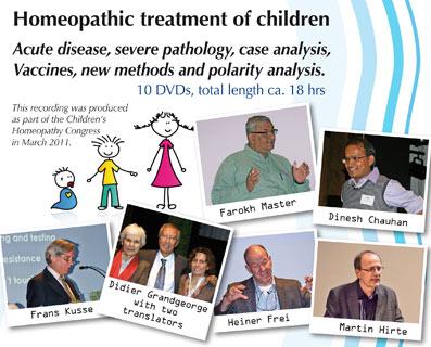 Homeopathic treatment of children - 10 DVDs (Congress 2011), Didier Grandgeorge / Frans Kusse / Farokh J. Master / Dinesh Chauhan / Martin Hirte / Heiner Frei
