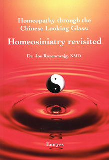 Homeopathy through the Chinese Looking Glass: Homeosiniatry Revisited/Joe Rozencwajg