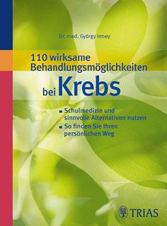 110 wirksame Behandlungsmöglichkeiten bei Krebs, György Irmey
