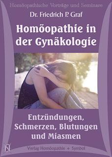 Homöopathie in der Gynäkologie - Entzündungen, Schmerzen, Blutungen und Miasmen - 8 CD's - Sonderangebot/Friedrich P. Graf