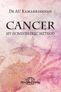 Cancer - My Homeopathic Method, A.U. Ramakrishnan