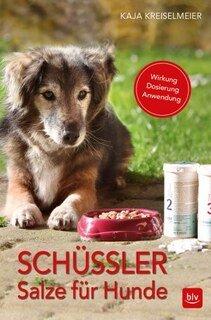 Schüßler-Salze für Hunde/Kaja Kreiselmeier