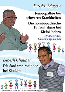 F. Master: Die homöopatische Fallaufnahme bei Kleinkindern und schwere Pathologien / D. Chauhan: Die Sankaran-Methode bei Kindern  - 3 DVDs (Kongress 2011), Farokh J. Master / Dinesh Chauhan