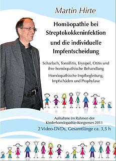 Homöopathie bei Streptokokkeninfektion und die individuelle Impfentscheidung - 2 DVDs/Martin Hirte
