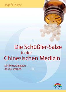 Die Schüßler-Salze in der Chinesischen Medizin/Josef Holzer