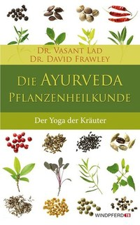 Die Ayurveda-Pflanzenheilkunde, Vasant Lad / David Frawley