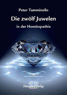 Die zwölf Juwelen in der Homöopathie/Peter L. Tumminello